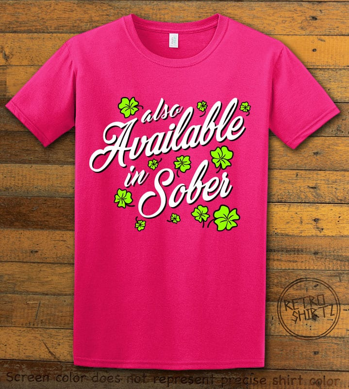 This is the main graphic design on a pink shirt for the St Patricks Day Shirts: Also Available in Sober