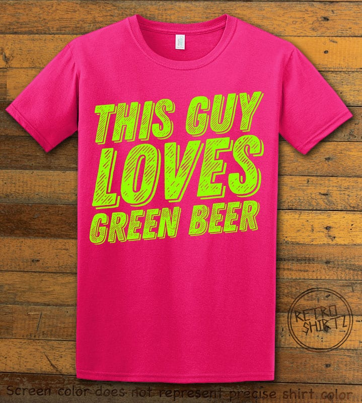 This is the main graphic design on a pink shirt for the St Patricks Day Shirts: This Guy Loves Green Beer