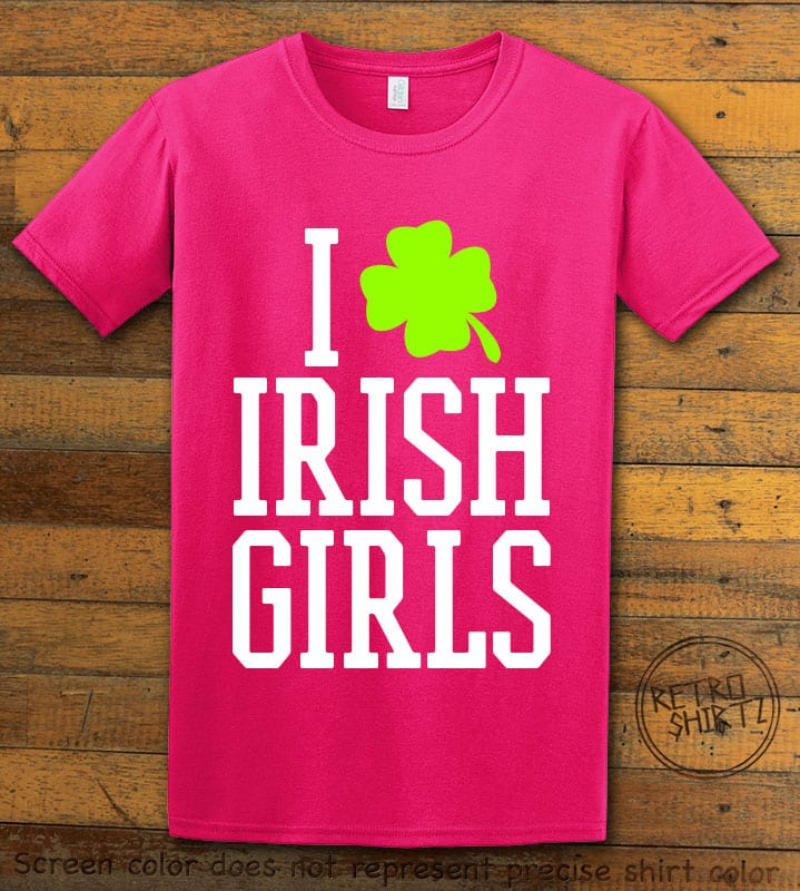 This is the main graphic design on a pink shirt for the St Patricks Day Shirts: I Love Irish Girls