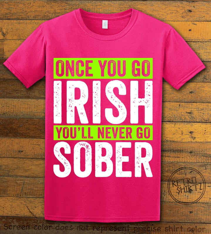 This is the main graphic design on a pink shirt for the St Patricks Day Shirts: Irish Never Sober