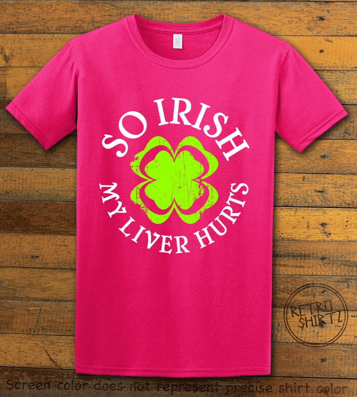 This is the main graphic design on a pink shirt for the St Patricks Day Shirts: Irish Liver Hurts