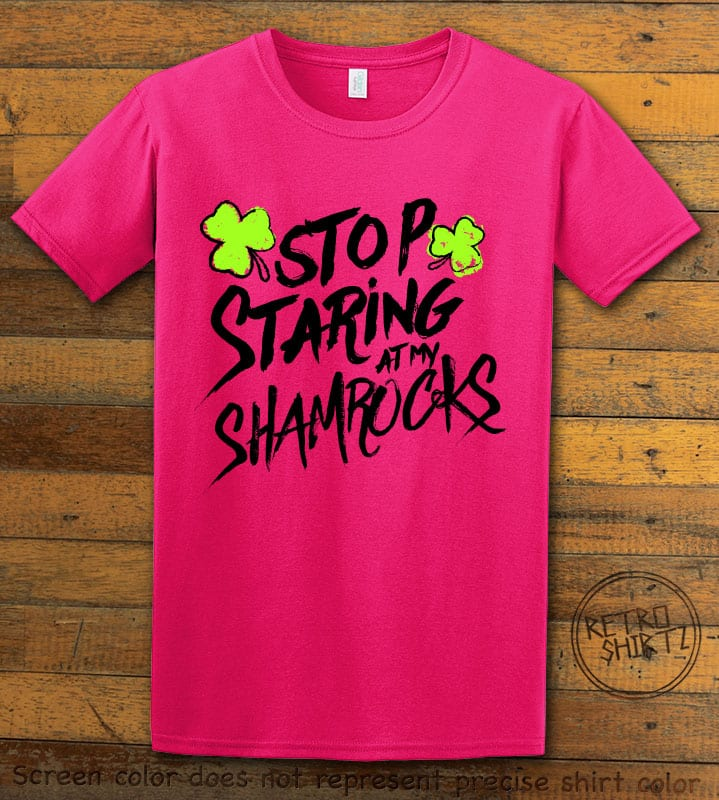 This is the main graphic design on a pink shirt for the St Patricks Day Shirts: Stop Staring at My Shamrocks