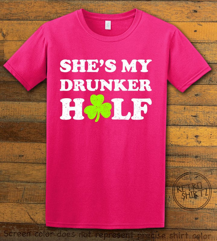 This is the main graphic design on a pink shirt for the St Patricks Day Shirts: She's My Drunker Half