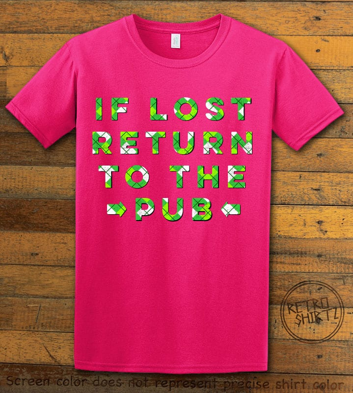 This is the main graphic design on a pink shirt for the St Patricks Day Shirts: If Lost Return to Pub