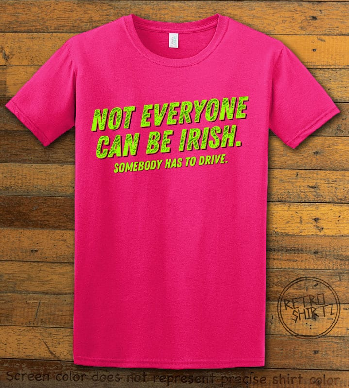 This is the main graphic design on a pink shirt for the St Patricks Day Shirts: Not Everyone Can Be Irish