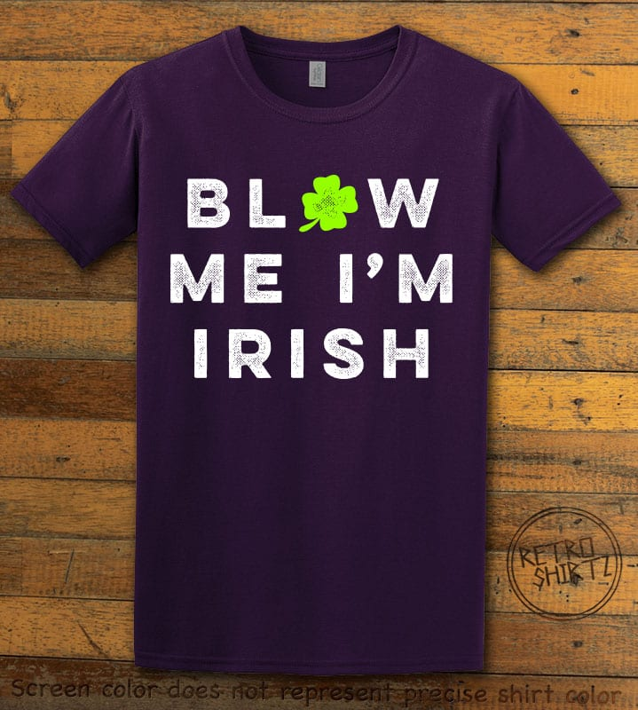 This is the main graphic design on a purple shirt for the St Patricks Day Shirts: Blow Me I'm Irish