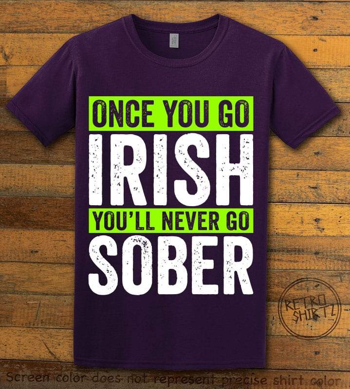 This is the main graphic design on a purple shirt for the St Patricks Day Shirts: Irish Never Sober