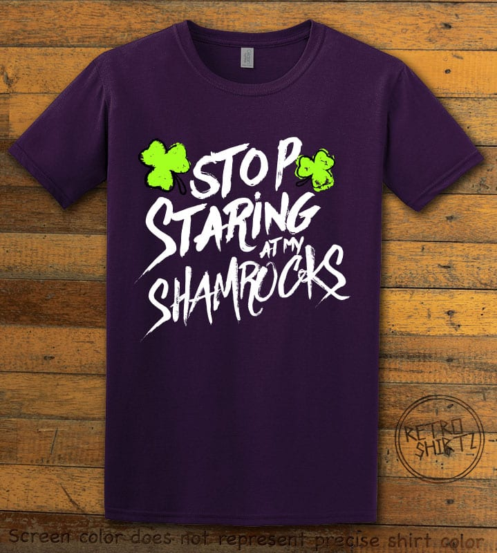 This is the main graphic design on a purple shirt for the St Patricks Day Shirts: Stop Staring at My Shamrocks