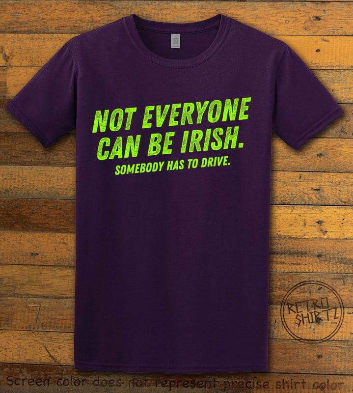 This is the main graphic design on a purple shirt for the St Patricks Day Shirts: Not Everyone Can Be Irish