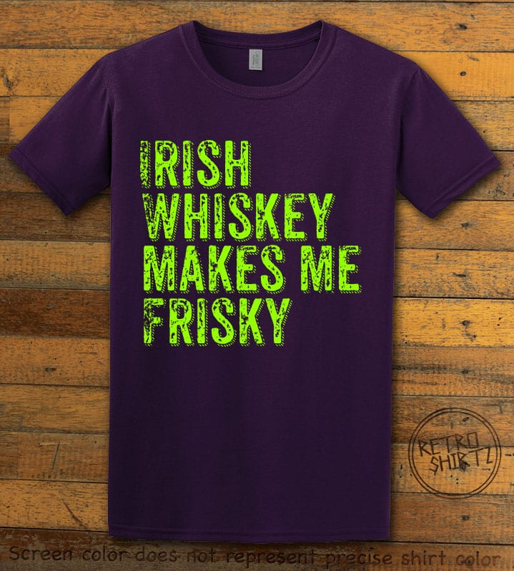This is the main graphic design on a purple shirt for the St Patricks Day Shirts: Irish Whiskey Makes Me Frisky Distressed