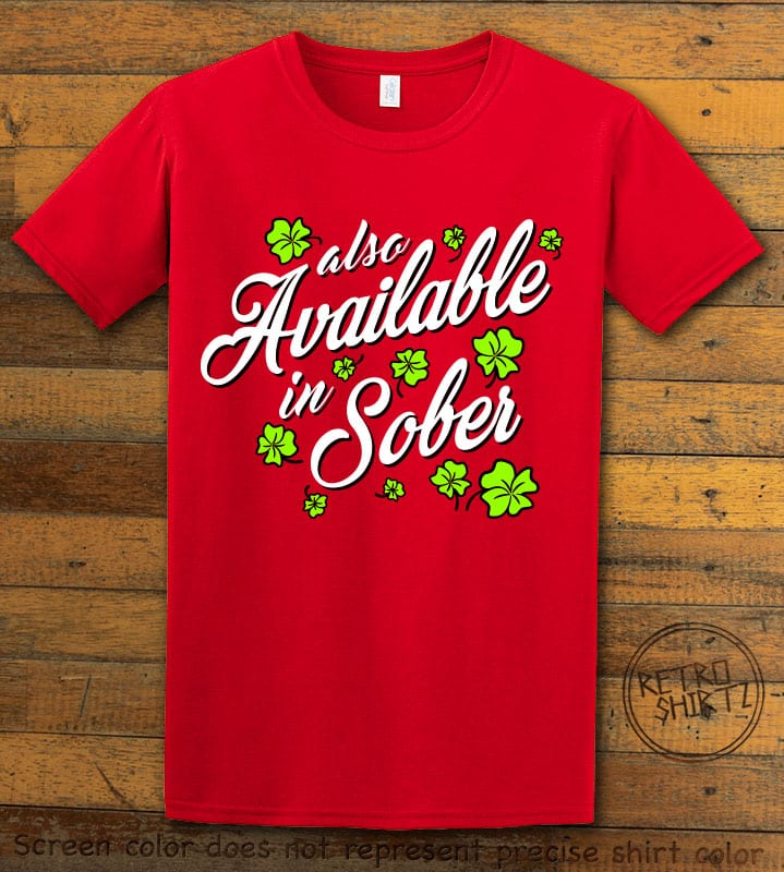 This is the main graphic design on a red shirt for the St Patricks Day Shirts: Also Available in Sober