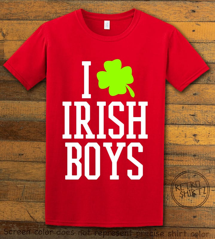This is the main graphic design on a red shirt for the St Patricks Day Shirts: I Love Irish Boys