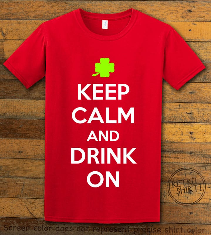 This is the main graphic design on a red shirt for the St Patricks Day Shirts: Keep calm and Drink On
