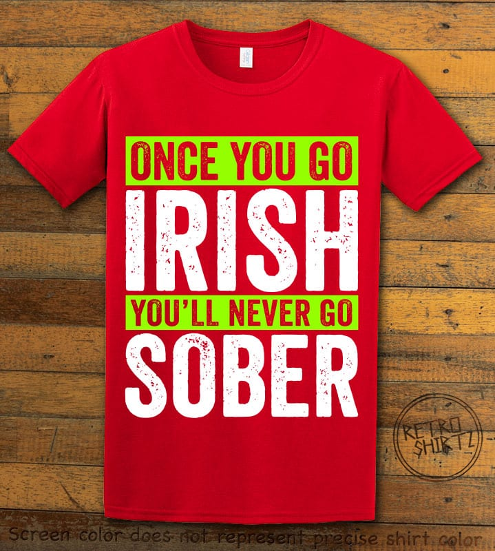 This is the main graphic design on a red shirt for the St Patricks Day Shirts: Irish Never Sober