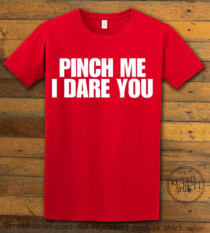 This is the main graphic design on a red shirt for the St Patricks Day Shirts: Pinch Me I Dare You