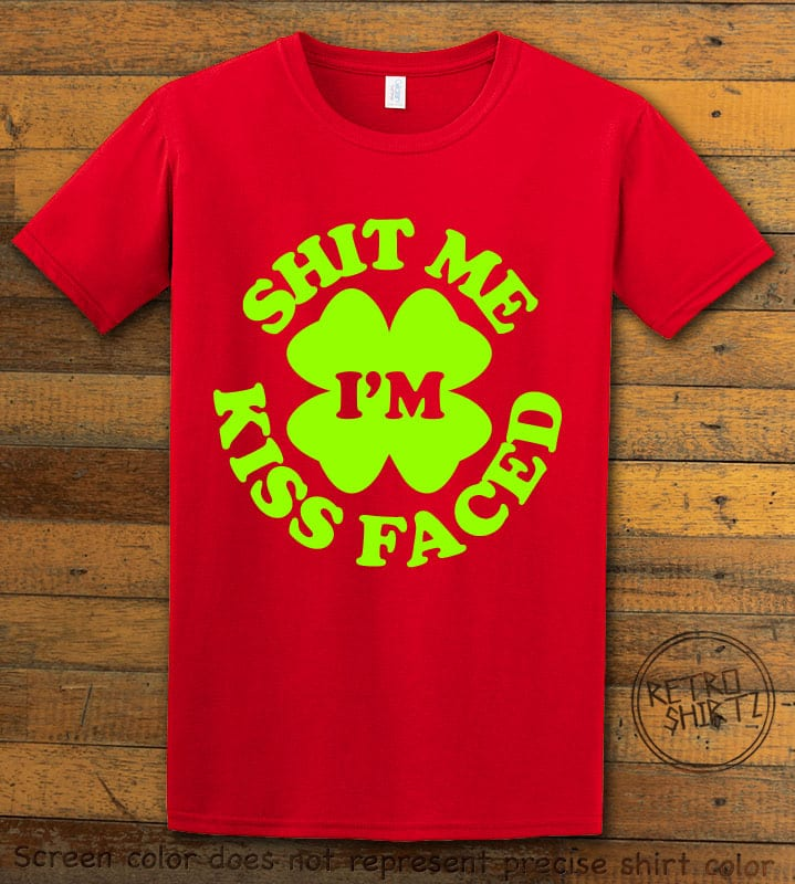 This is the main graphic design on a red shirt for the St Patricks Day Shirts: Kiss Me Shit Faced