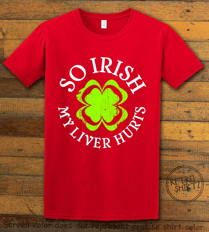This is the main graphic design on a red shirt for the St Patricks Day Shirts: Irish Liver Hurts