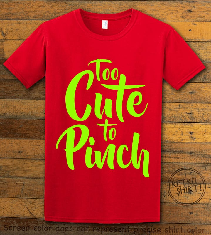 This is the main graphic design on a red shirt for the St Patricks Day Shirts: Too Cute To Pinch