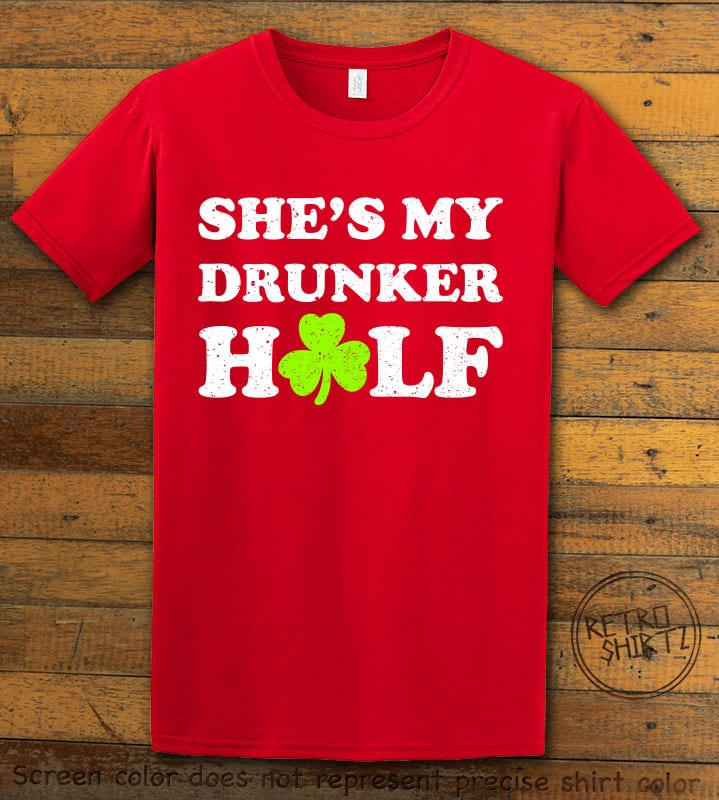 This is the main graphic design on a red shirt for the St Patricks Day Shirts: She's My Drunker Half