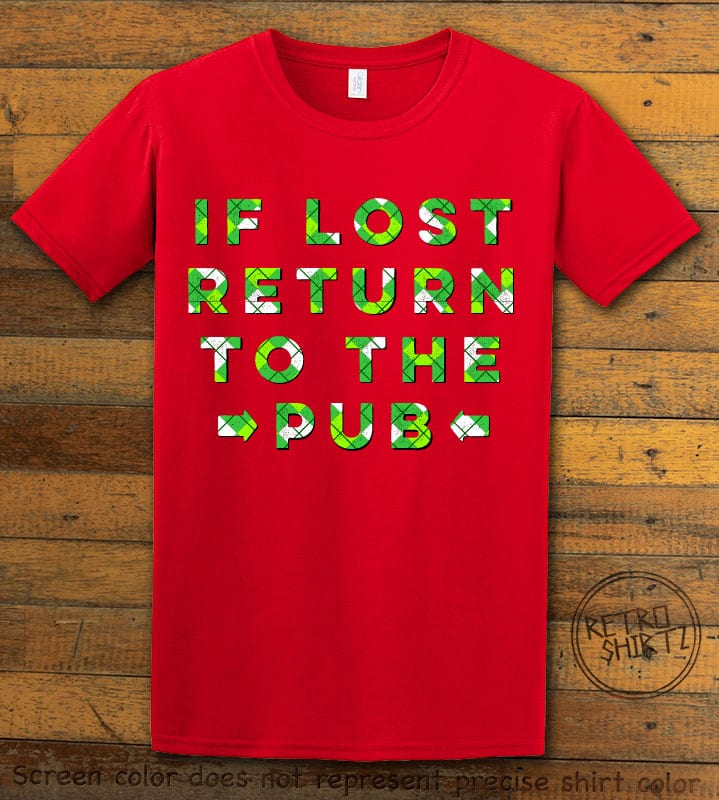 This is the main graphic design on a red shirt for the St Patricks Day Shirts: If Lost Return to Pub
