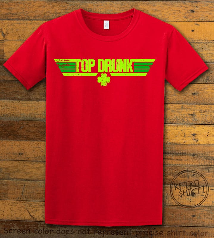 This is the main graphic design on a red shirt for the St Patricks Day Shirts: Top Drunk
