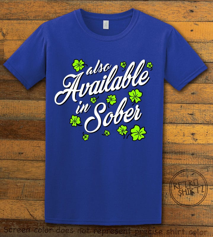 This is the main graphic design on a royal shirt for the St Patricks Day Shirts: Also Available in Sober