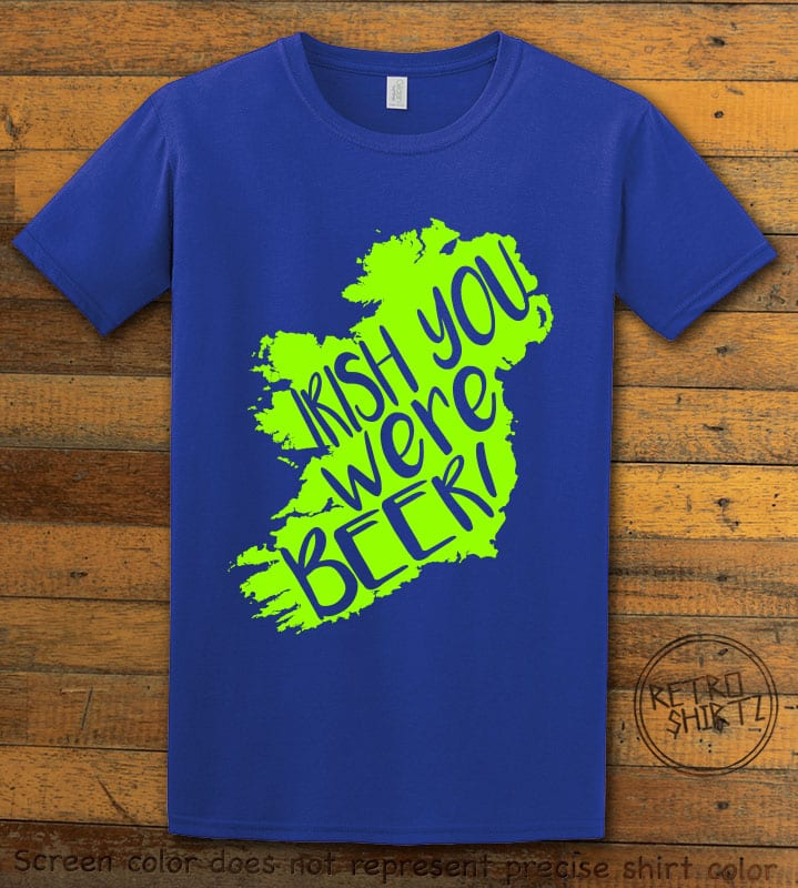 This is the main graphic design on a royal shirt for the St Patricks Day Shirts: Irish You Were Beer