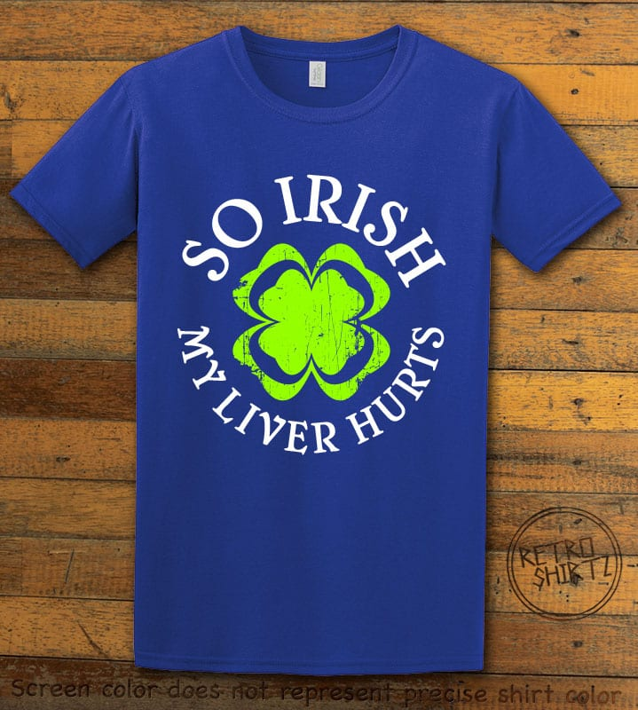 This is the main graphic design on a royal shirt for the St Patricks Day Shirts: Irish Liver Hurts