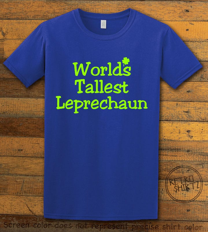 This is the main graphic design on a royal shirt for the St Patricks Day Shirts: World's Tallest Leprechaun