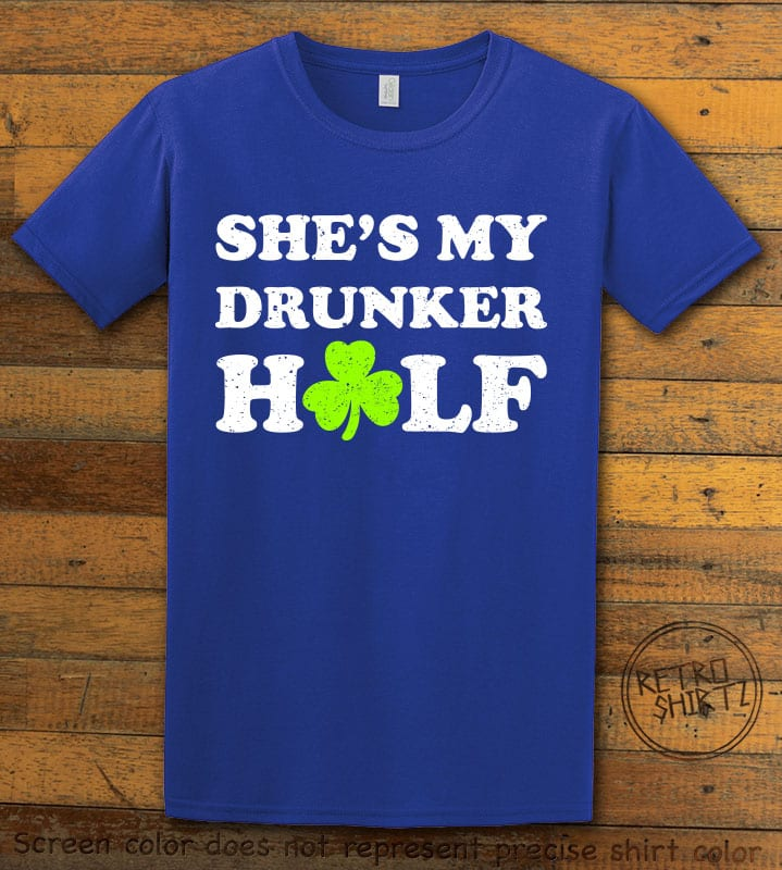 This is the main graphic design on a royal shirt for the St Patricks Day Shirts: She's My Drunker Half