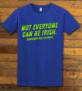 This is the main graphic design on a royal shirt for the St Patricks Day Shirts: Not Everyone Can Be Irish