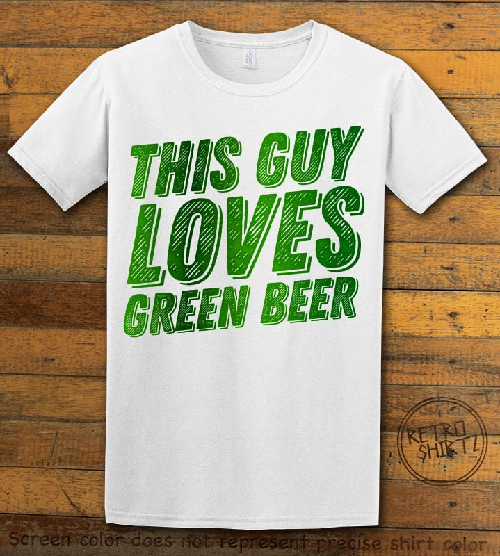 This is the main graphic design on a white shirt for the St Patricks Day Shirts: This Guy Loves Green Beer