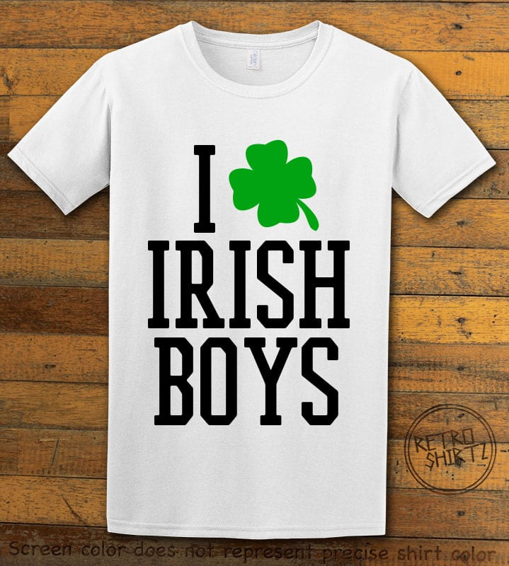 This is the main graphic design on a white shirt for the St Patricks Day Shirts: I Love Irish Boys