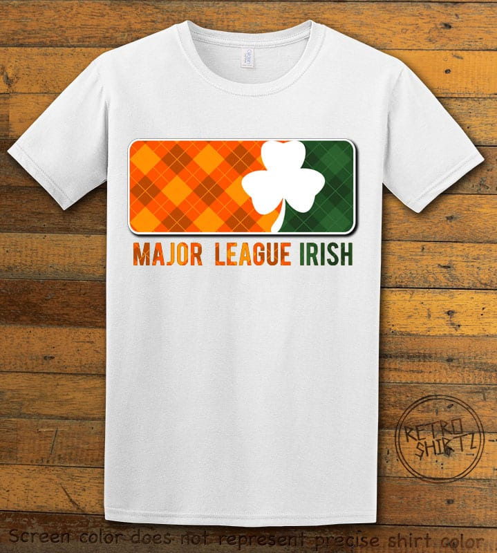 This is the main graphic design on a white shirt for the St Patricks Day Shirts: Major League Irish