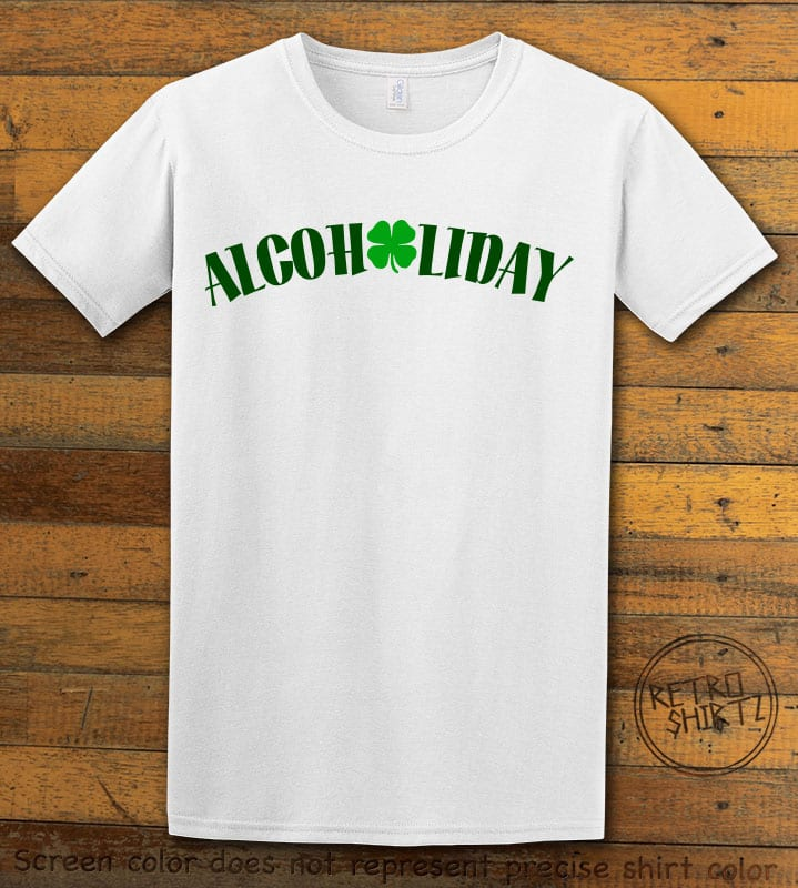 This is the main graphic design on a white shirt for the St Patricks Day Shirts: Alcoholiday