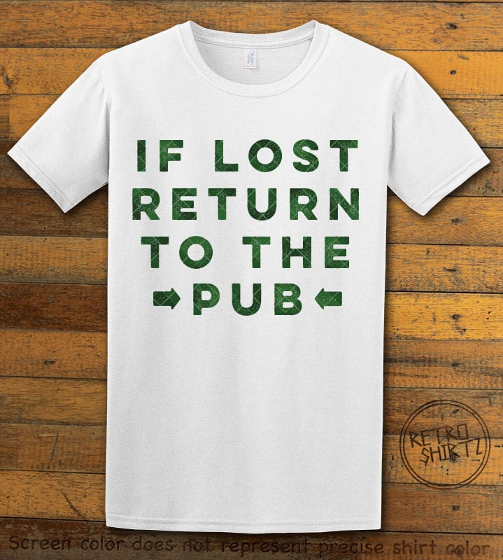 This is the main graphic design on a white shirt for the St Patricks Day Shirts: If Lost Return to Pub