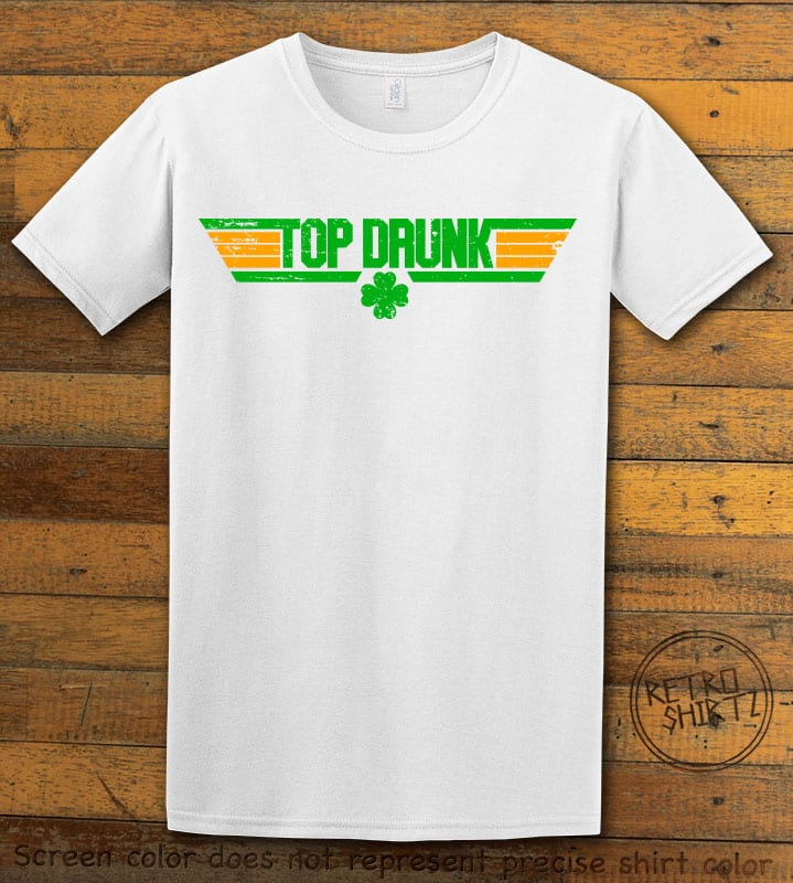 This is the main graphic design on a white shirt for the St Patricks Day Shirts: Top Drunk