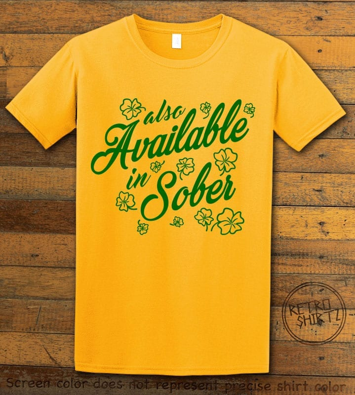 This is the main graphic design on a yellow shirt for the St Patricks Day Shirts: Also Available in Sober