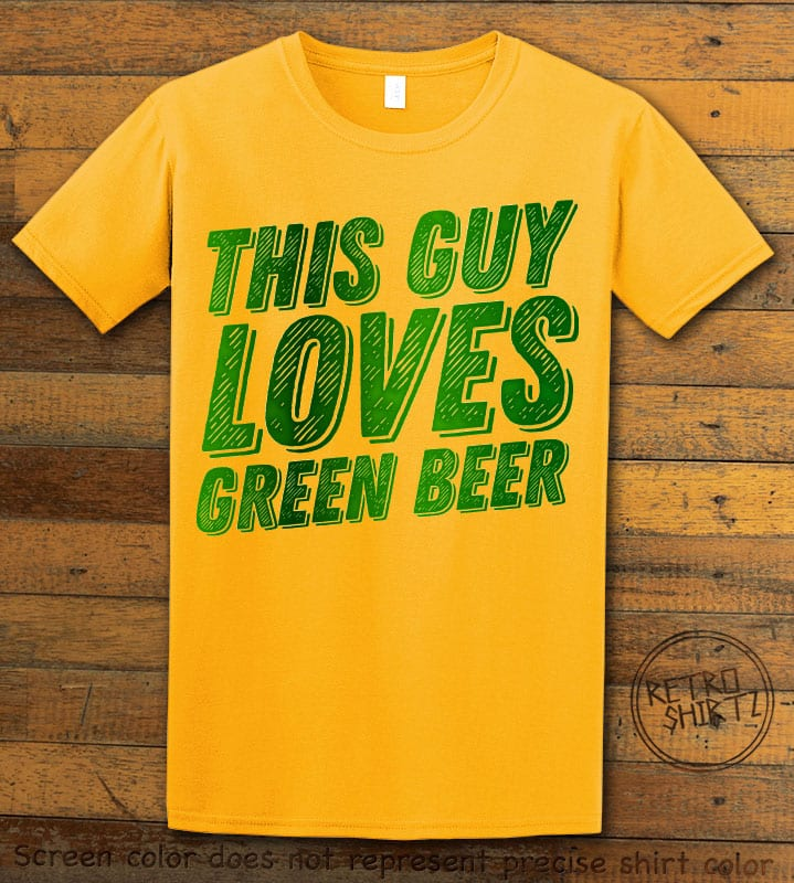 This is the main graphic design on a yellow shirt for the St Patricks Day Shirts: This Guy Loves Green Beer