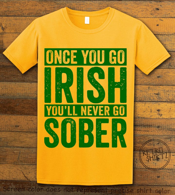 This is the main graphic design on a yellow shirt for the St Patricks Day Shirts: Irish Never Sober