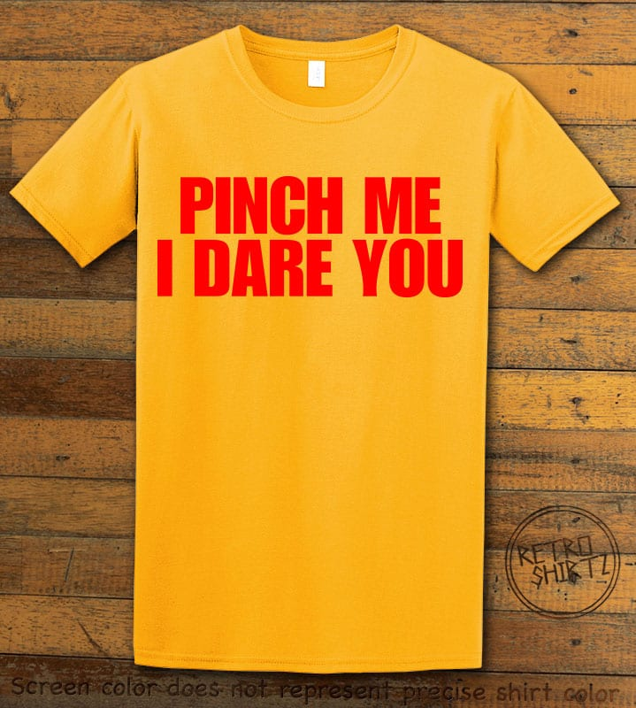 This is the main graphic design on a yellow shirt for the St Patricks Day Shirts: Pinch Me I Dare You