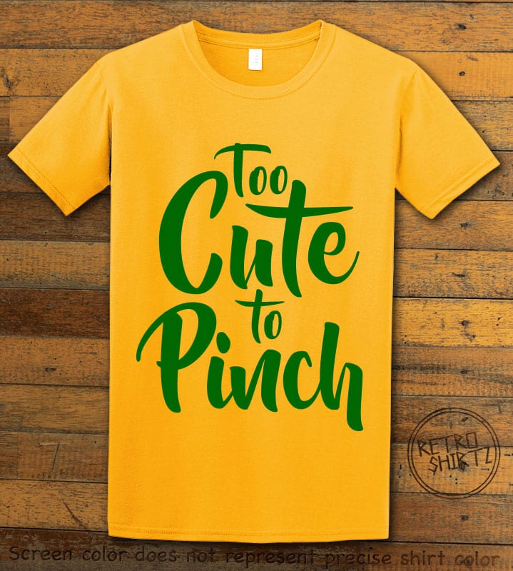 This is the main graphic design on a yellow shirt for the St Patricks Day Shirts: Too Cute To Pinch