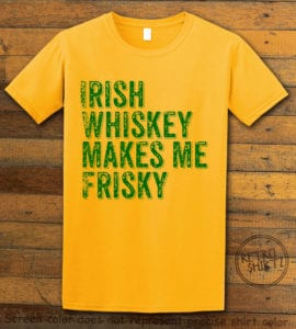This is the main graphic design on a yellow shirt for the St Patricks Day Shirts: Irish Whiskey Makes Me Frisky Distressed