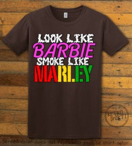 This is the main graphic design on a brown shirt for the Weed Shirt: Look Like Barbie Smoke Like Marley