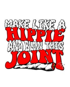 This is the main graphic design for the Weed Shirt: Hippie Joint