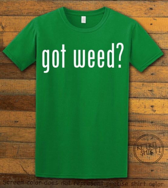 This is the main graphic design on a green shirt for the Weed Shirt: Got Weed