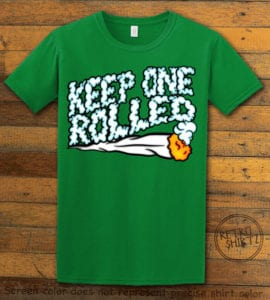 This is the main graphic design on a green shirt for the Weed Shirt: Keep One Rolled
