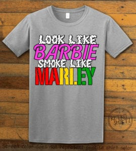 This is the main graphic design on a gray shirt for the Weed Shirt: Look Like Barbie Smoke Like Marley