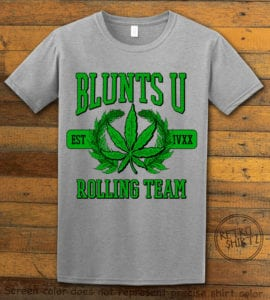 This is the main graphic design on a gray shirt for the Weed Shirt: Blunts University