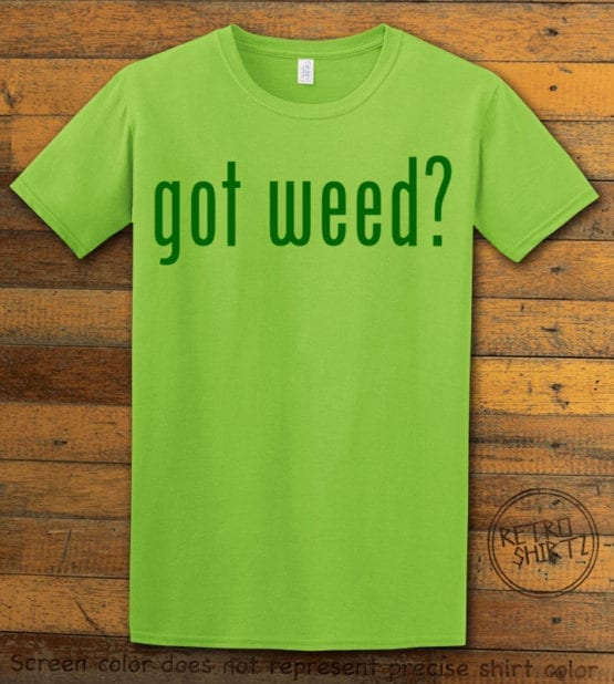 This is the main graphic design on a lime shirt for the Weed Shirt: Got Weed